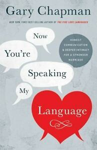 Now You're Speaking My Language: Honest Communication and Deeper Intimacy for a