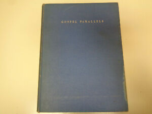 Gospel Parallels A Synopsis of the First Three Gospels 1949 Christian Theology