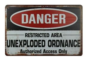 Danger Restricted Area Unexploded Ordnance Authorized Access only metal tin sign