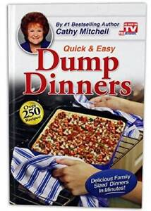 Dump Dinners Quick and Easy Dinner Recipes by Cathy Mitchell VERY GOOD $3.59