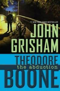 Theodore Boone: the Abduction Hardcover By Grisham John VERY GOOD