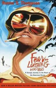 Fear and Loathing in Las Vegas: A Savage Journey to the Heart of the VERY GOOD