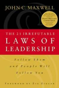 The 21 Irrefutable Laws of Leadership: Follow Them and People Will Fol GOOD $3.63