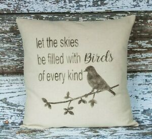 FARMHOUSE Pillow Cover~18X18~Let The Skies be Filled with BIRDS of Every Kind