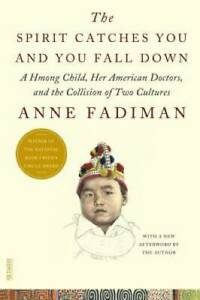 The Spirit Catches You and You Fall Down: A Hmong Child Her America VERY GOOD $3.68