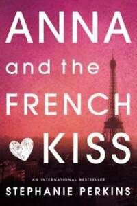 Anna and the French Kiss Paperback By Perkins Stephanie GOOD $3.82
