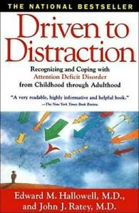 Driven to Distraction: Recognizing and Coping with Attention Deficit Diso GOOD