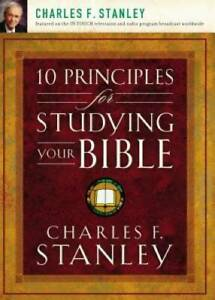 10 Principles for Studying Your Bible Paperback By Stanley Charles GOOD $3.49