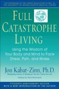 Full Catastrophe Living: Using the Wisdom of Your Body and Mind to Face S GOOD $4.08