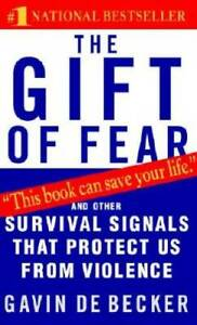 The Gift of Fear: And Other Survival Signals That Protect Us from V GOOD