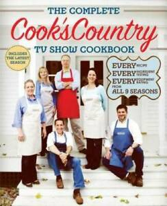 The Complete Cook#x27;s Country TV Show Cookbook : Every Recipe Every I VERY GOOD