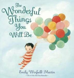 The Wonderful Things You Will Be Hardcover By Martin Emily Winfield GOOD $4.06