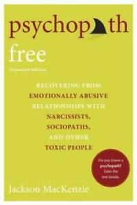 Psychopath Free Expanded Edition : Recovering from Emotionally Abusive R GOOD $9.03