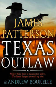 Texas Outlaw Rory Yates Hardcover By Patterson James VERY GOOD