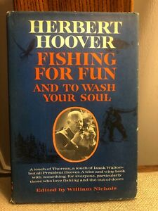 FISHING FOR FUN AND TO WASH YOUR SOUL HERBERT HOOVER 1st EDITION 1st PRINTING