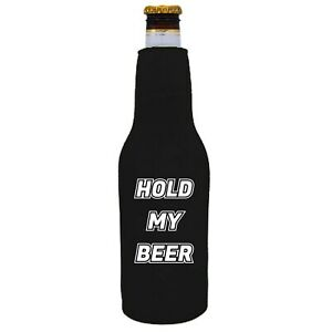 Hold My Beer Beer Bottle Coolie; Neoprene Full Bottom Optional Bottle Opener