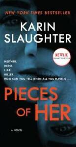 Pieces of Her: A Novel Mass Market Paperback By Slaughter Karin GOOD $3.63