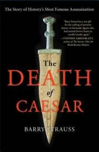 The Death of Caesar: The Story of History#x27;s Most Famous Assassination GOOD $4.21