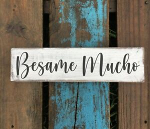Handmade rustic farmhouse style wood sign. Spanish wooden sign. Besame Mucho