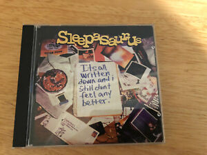 Sleepasaurus Its All Written Down And I Still Dont Feel Any Better Cd Rare LIHC $40.00