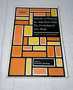 METHODS OF STUDYING THE INDIVIDUAL CHILD THE PSYCHOLOGICAL CASE STUDY XEROX