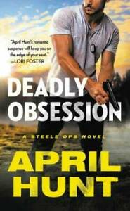 Deadly Obsession Steele Ops Mass Market Paperback By Hunt, April GOOD