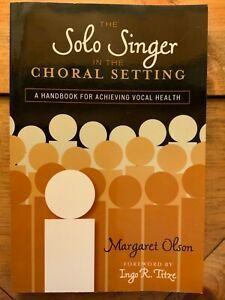 The Solo Singer in the Choral Setting : A Handbook for Achieving Vocal Health by $30.00