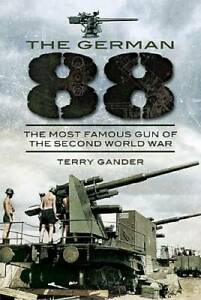 German 88: The Most Famous Gun of the Second World War Hardcover VERY GOOD $27.97