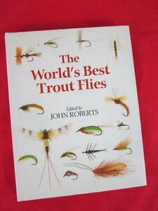 Worlds Best Trout Flies Book by John Roberts 1995 Vintage Hardcover Color Photos
