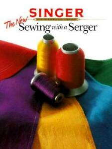 The New Sewing with a Serger Singer Paperback GOOD $6.89