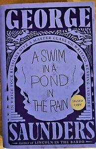 SIGNED 1ST ED 1ST PRINT A SWIM IN A POND IN THE RAIN BY GEORGE SAUNDERS $45.00