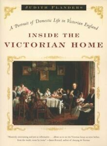 Inside the Victorian Home: A Portrait of Domestic Life in Victorian England $9.53