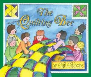 The Quilting Bee Hardcover By Gibbons Gail GOOD $3.49