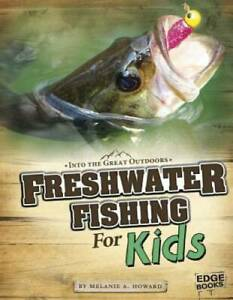 Freshwater Fishing for Kids Into the Great Outdoors Paperback GOOD