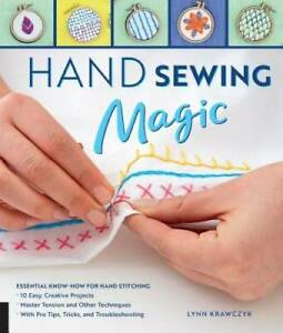 Hand Sewing Magic: Essential Know How for Hand Stitching *10 Easy VERY GOOD $11.40