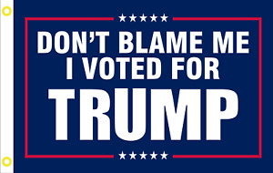 Dont Blame Me I Voted for Trump 2024 Flag Banner 3x5 Feet with Brass MAGA USA $7.77