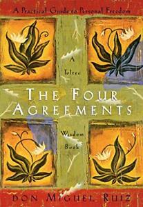 The Four Agreements: A Practical Guide to Personal Freedom A Toltec Wisdom Book $8.97
