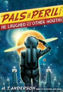 He Laughed with His Other Mouths A Pals in Peril Tale Paperback VERY GOOD $4.49