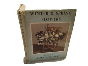 Winter and Spring Flowers Constance Spry 1952 First impression hardcover Flora $20.00