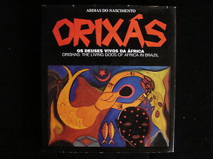 Orixas (Orishas: The Living Gods of Africa in Brazil) Abdias Do Nascimento 1995