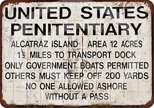 Alcatraz Prison Reproduction Metal Sign 12 x 8 made in the USA