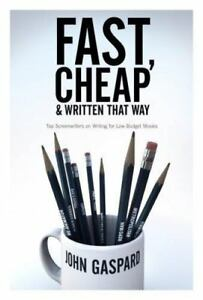 Fast Cheap and Written That Way: Top Screenwriters on Writing for-ExLibrary