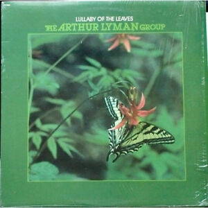 The Arthur Lyman Group - Lullaby Of The Leaves - Jazz Easy Listening 1980