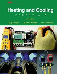 Heating and Cooling Essentials by Don Crawshaw LaDonna Killinger and Jerry...