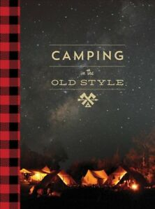 Camping in the Old Style Hardcover by Westcott David; Watts Steven M. FRW...