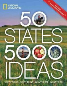 50 States 5000 Ideas : Where to Go When to Go What to See What to Do Pap...