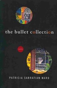 Bullet Collection, Paperback by Ward, Patricia Sarrafian, Brand New, Free shi...