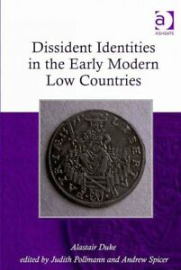 Dissident Identities in the Early Modern Low Countries Hardcover by Duke Al...
