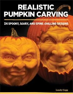 Realistic Pumpkin Carving : 24 Scary Spooky and Spine-Chilling Designs Pap...