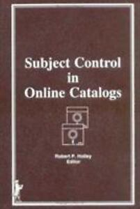 Subject Control in Online Catalogs Hardcover by Holley Robert P. ISBN 0866...